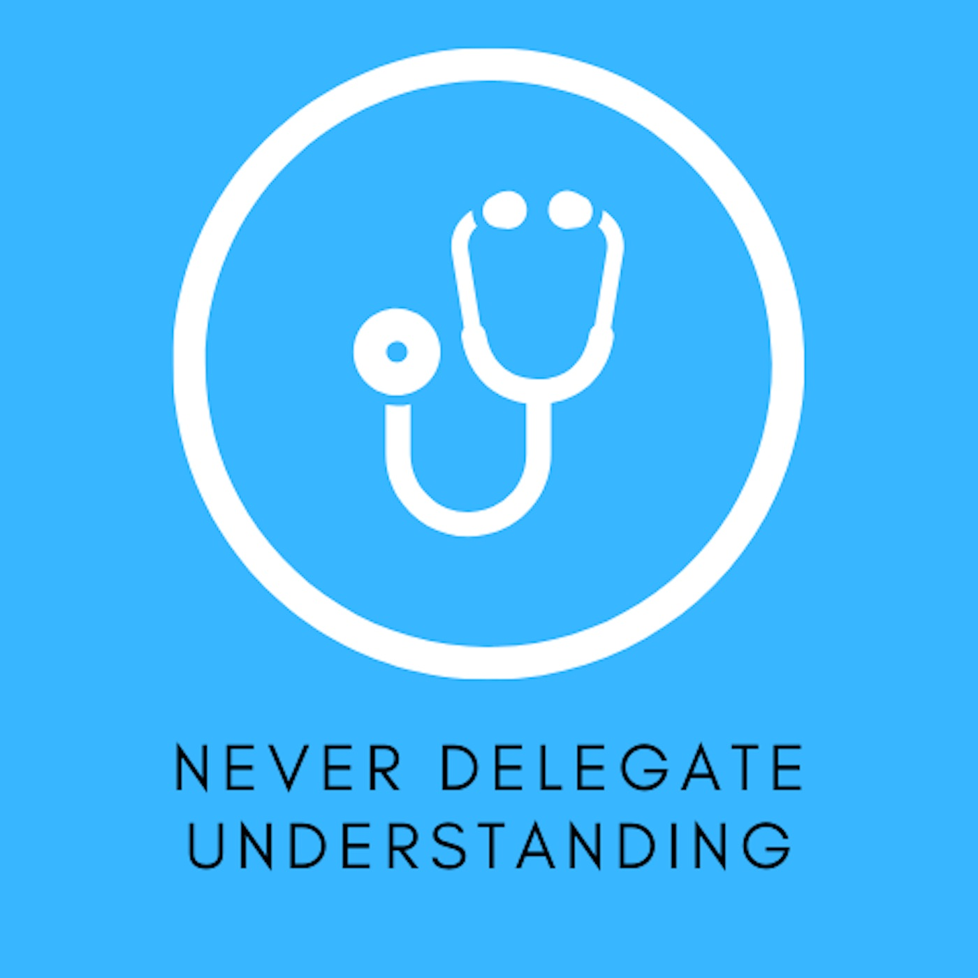 Never Delegate Understanding