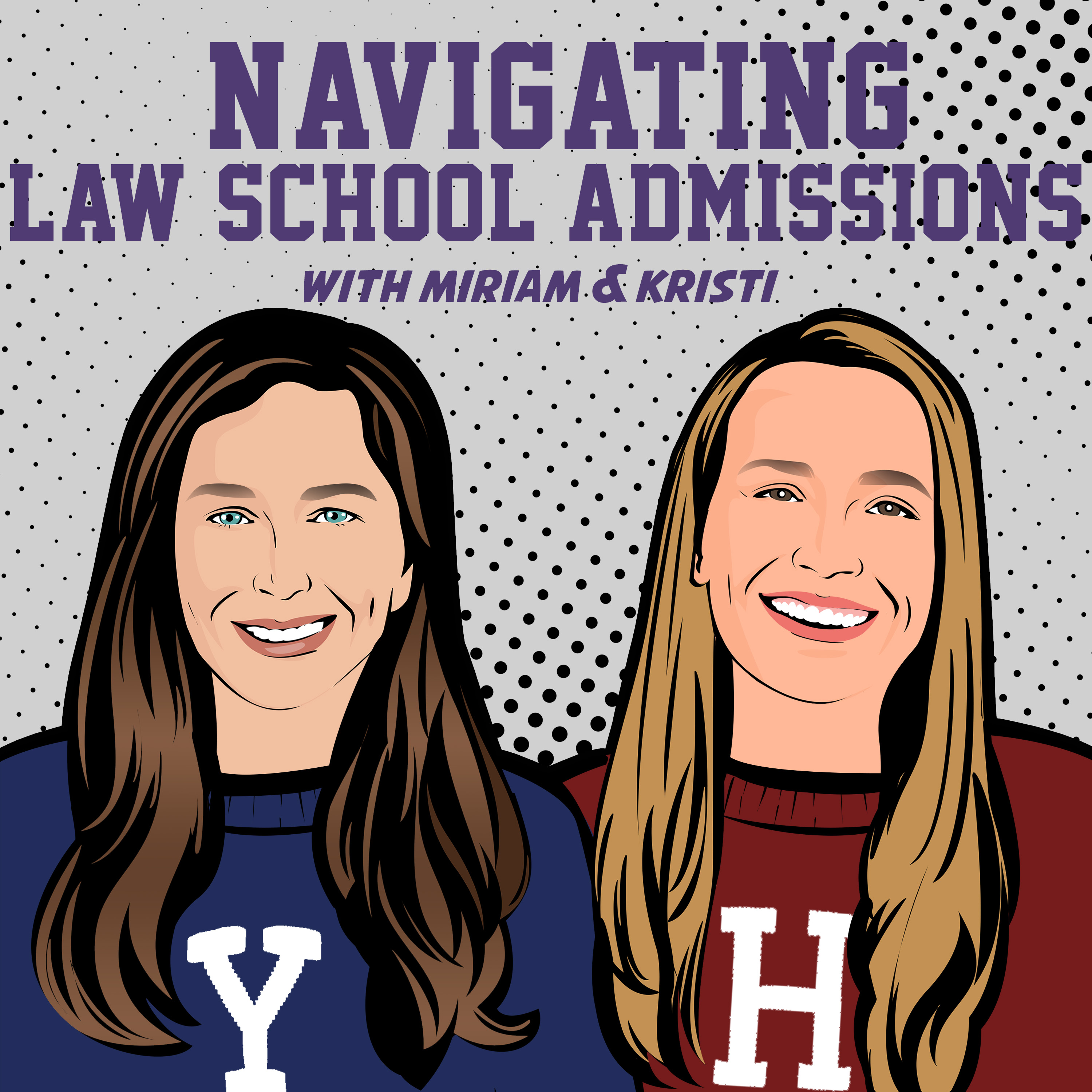 Navigating Law School Admissions with Miriam & Kristi